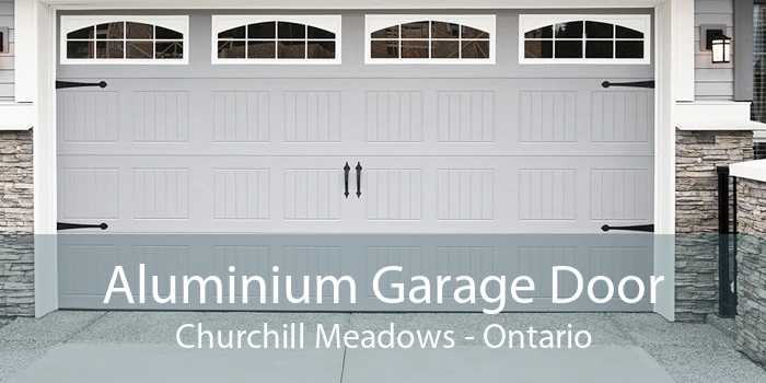 Aluminium Garage Door Churchill Meadows - Ontario