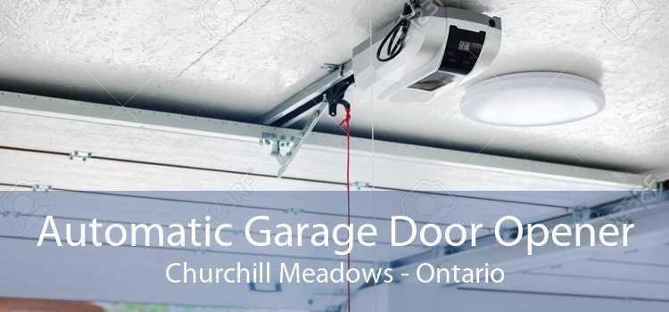 Automatic Garage Door Opener Churchill Meadows - Ontario