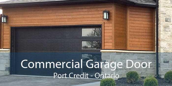 Commercial Garage Door Port Credit - Ontario