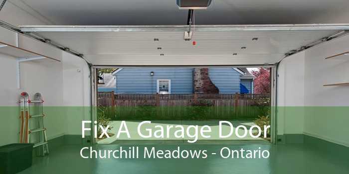 Fix A Garage Door Churchill Meadows - Ontario