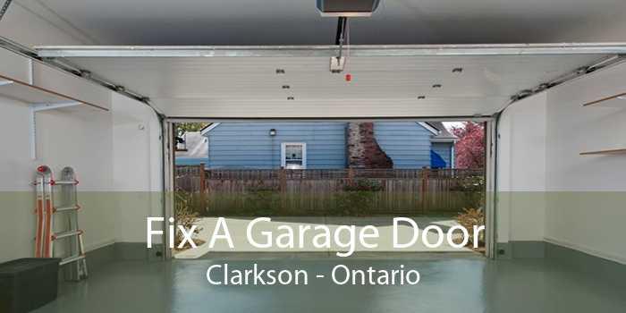 Fix A Garage Door Clarkson - Ontario