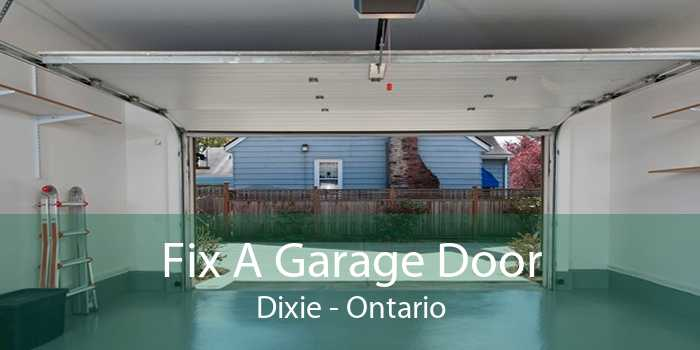 Fix A Garage Door Dixie - Ontario