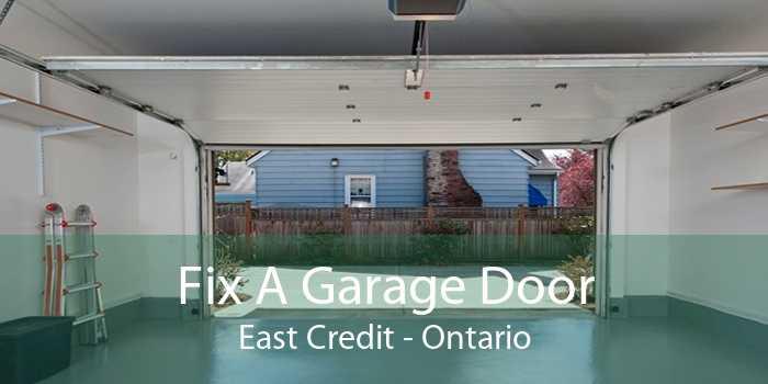Fix A Garage Door East Credit - Ontario