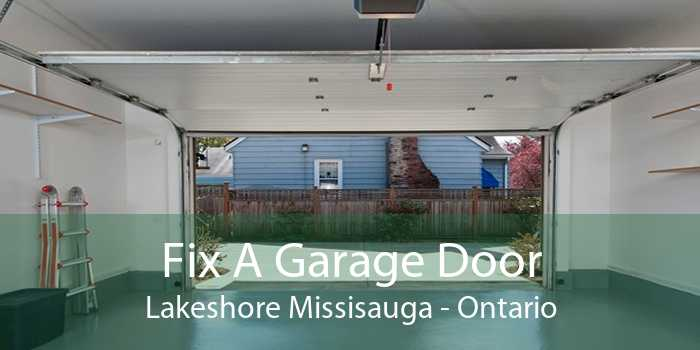Fix A Garage Door Lakeshore Missisauga - Ontario