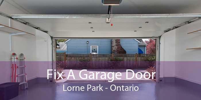 Fix A Garage Door Lorne Park - Ontario