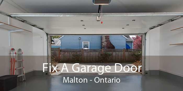 Fix A Garage Door Malton - Ontario