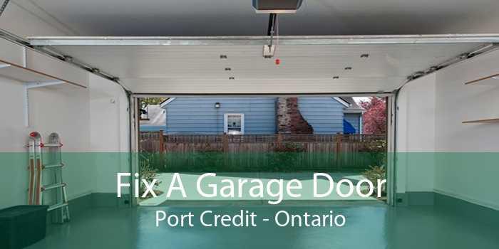 Fix A Garage Door Port Credit - Ontario
