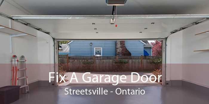 Fix A Garage Door Streetsville - Ontario