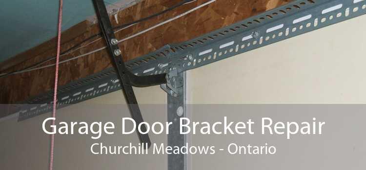 Garage Door Bracket Repair Churchill Meadows - Ontario