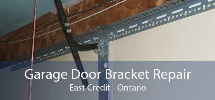 Garage Door Bracket Repair East Credit - Ontario