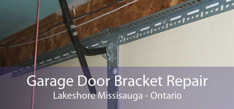 Garage Door Bracket Repair Lakeshore Missisauga - Ontario