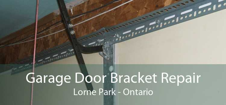 Garage Door Bracket Repair Lorne Park - Ontario