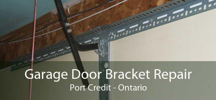 Garage Door Bracket Repair Port Credit - Ontario