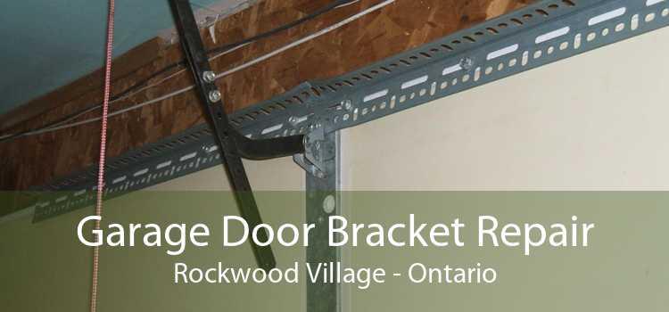 Garage Door Bracket Repair Rockwood Village - Ontario