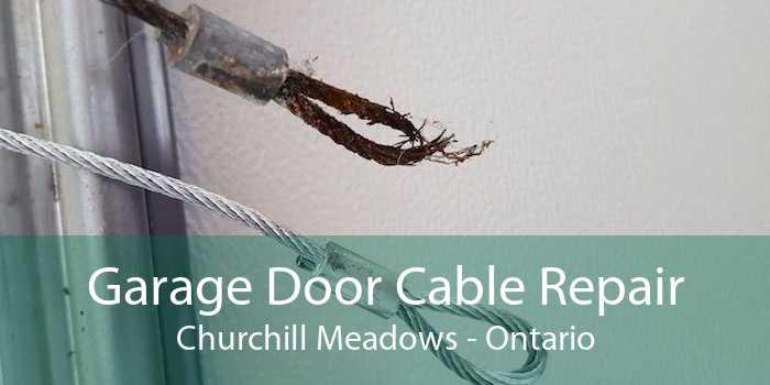Garage Door Cable Repair Churchill Meadows - Ontario