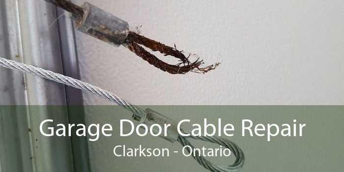 Garage Door Cable Repair Clarkson - Ontario