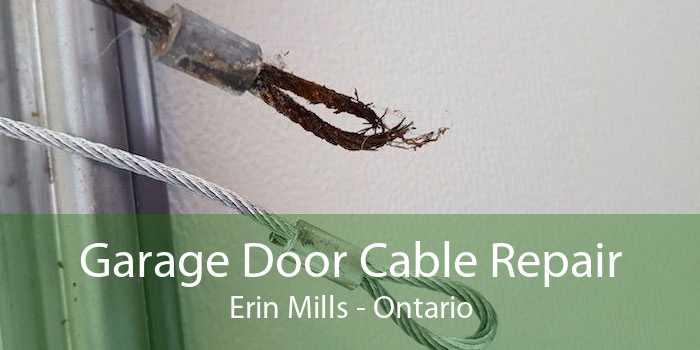 Garage Door Cable Repair Erin Mills - Ontario