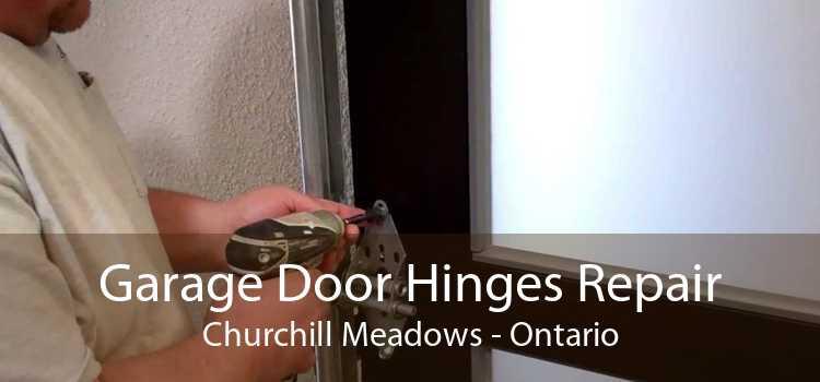 Garage Door Hinges Repair Churchill Meadows - Ontario