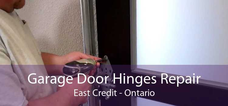 Garage Door Hinges Repair East Credit - Ontario