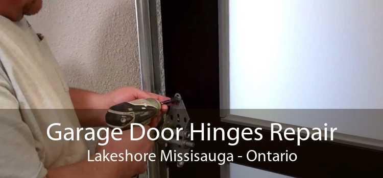 Garage Door Hinges Repair Lakeshore Missisauga - Ontario
