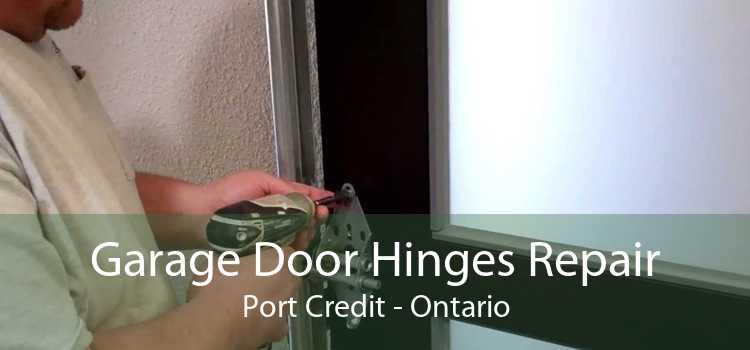 Garage Door Hinges Repair Port Credit - Ontario