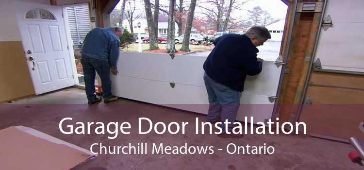 Garage Door Installation Churchill Meadows - Ontario