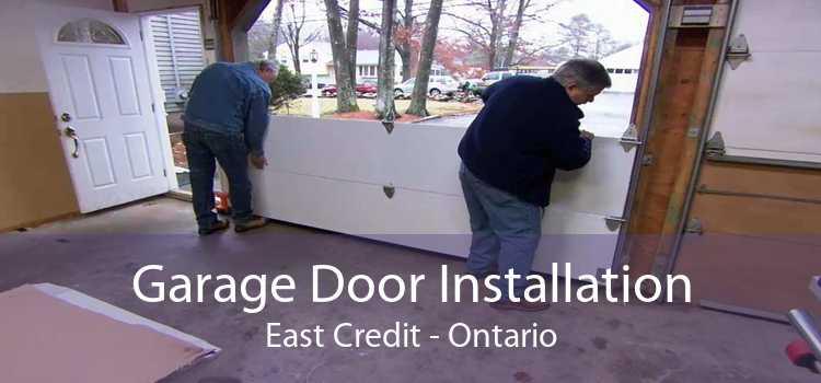 Garage Door Installation East Credit - Ontario