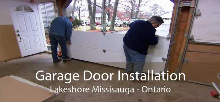 Garage Door Installation Lakeshore Missisauga - Ontario