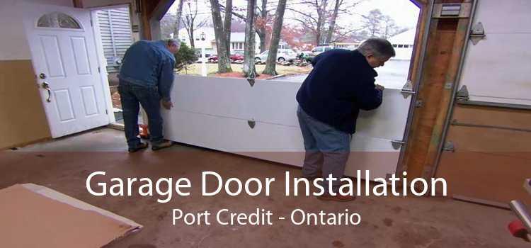 Garage Door Installation Port Credit - Ontario