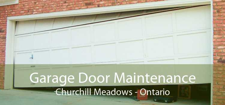 Garage Door Maintenance Churchill Meadows - Ontario