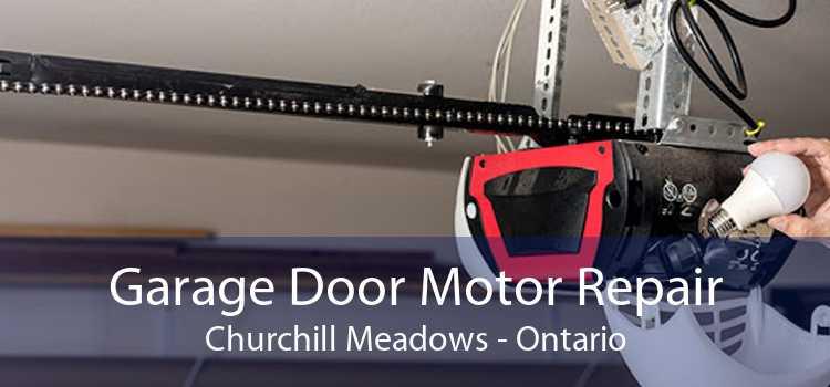 Garage Door Motor Repair Churchill Meadows - Ontario