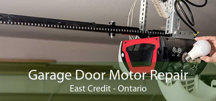 Garage Door Motor Repair East Credit - Ontario