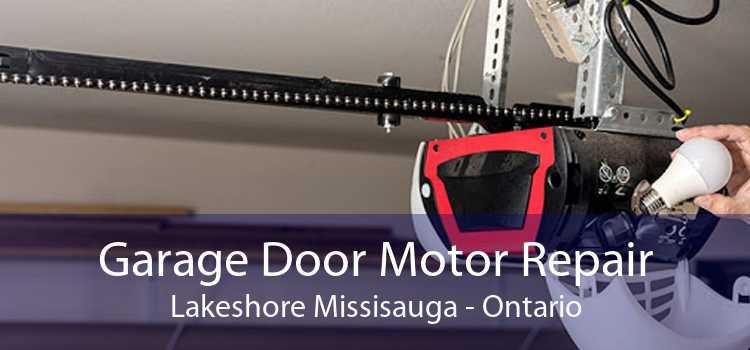 Garage Door Motor Repair Lakeshore Missisauga - Ontario