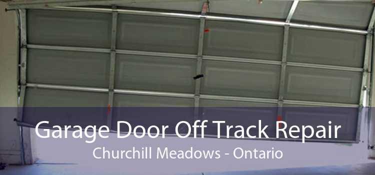 Garage Door Off Track Repair Churchill Meadows - Ontario