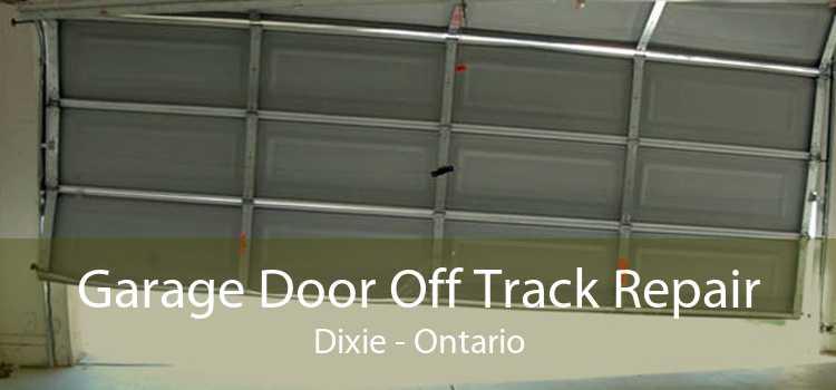 Garage Door Off Track Repair Dixie - Ontario