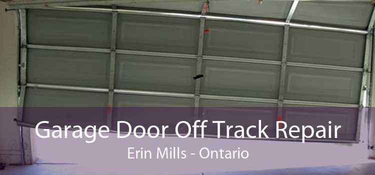 Garage Door Off Track Repair Erin Mills - Ontario