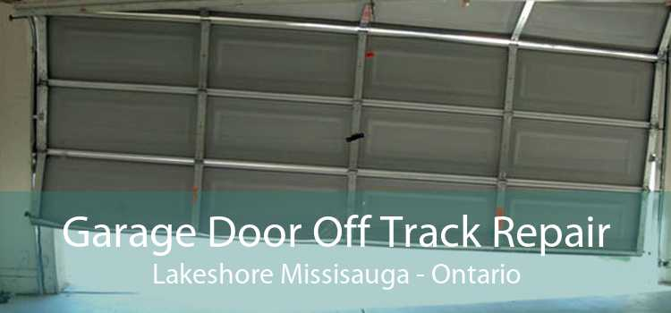 Garage Door Off Track Repair Lakeshore Missisauga - Ontario
