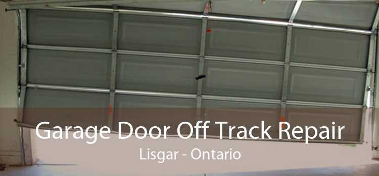 Garage Door Off Track Repair Lisgar - Ontario
