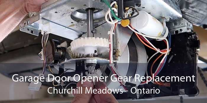 Garage Door Opener Gear Replacement Churchill Meadows - Ontario