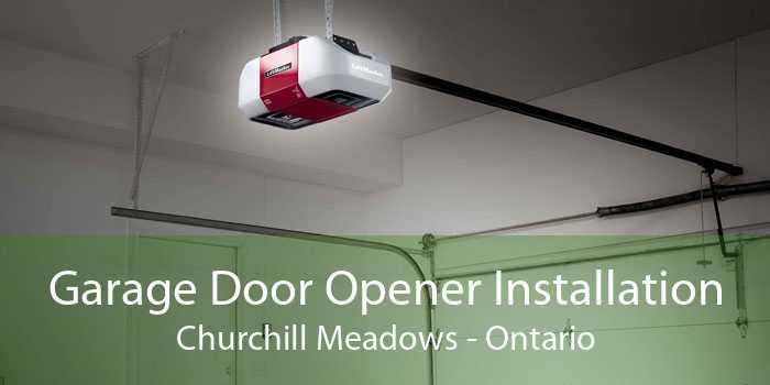 Garage Door Opener Installation Churchill Meadows - Ontario