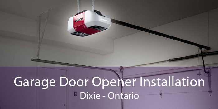 Garage Door Opener Installation Dixie - Ontario