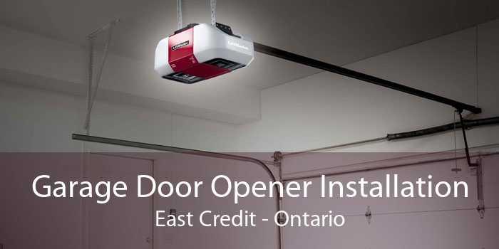Garage Door Opener Installation East Credit - Ontario