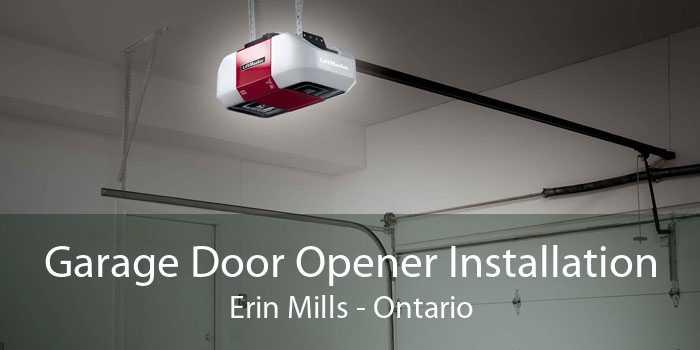 Garage Door Opener Installation Erin Mills - Ontario