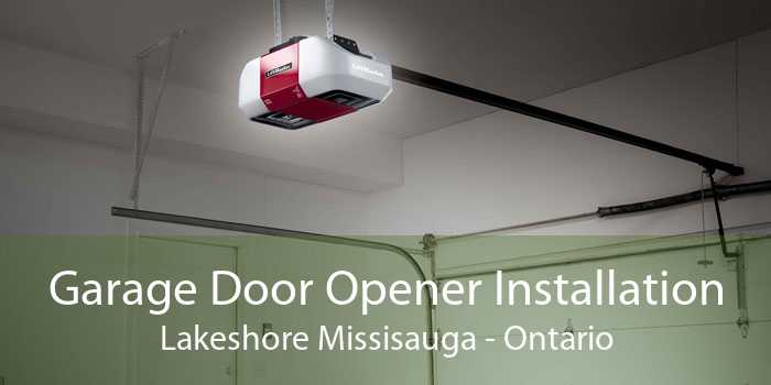 Garage Door Opener Installation Lakeshore Missisauga - Ontario