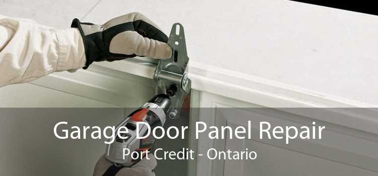 Garage Door Panel Repair Port Credit - Ontario