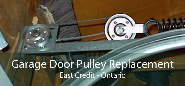 Garage Door Pulley Replacement East Credit - Ontario
