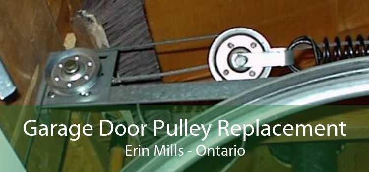 Garage Door Pulley Replacement Erin Mills - Ontario