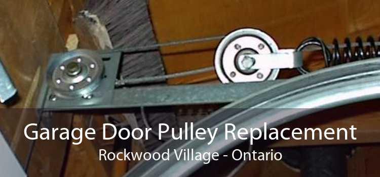 Garage Door Pulley Replacement Rockwood Village - Ontario