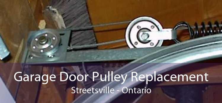 Garage Door Pulley Replacement Streetsville - Ontario