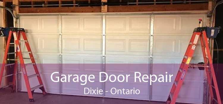 Garage Door Repair Dixie - Ontario